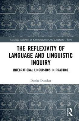 The Reflexivity of Language and Linguistic Inquiry - Dorthe Duncker