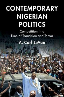 Contemporary Nigerian Politics - A. Carl LeVan