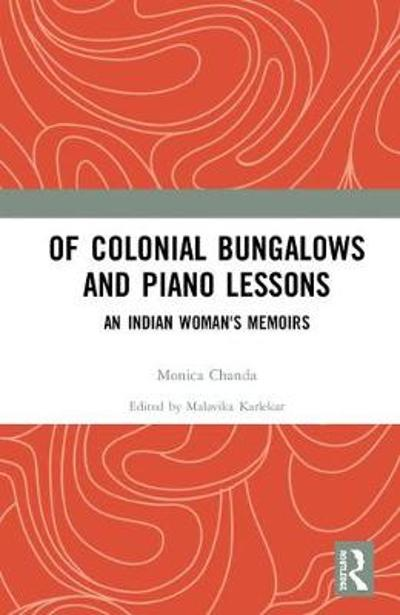 Of Colonial Bungalows and Piano Lessons - Malavika Karlekar