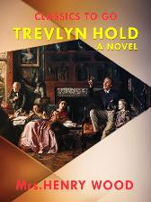 Trevlyn Hold A Novel - Mrs. Henry Wood
