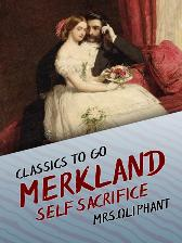 Merkland Self Sacrifice - Mrs Oliphant