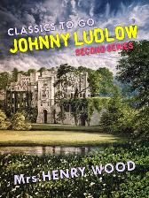 Johnny Ludlow, Second Series - Mrs. Henry Wood