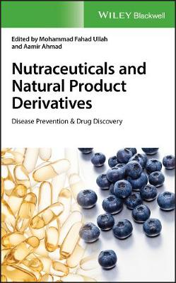 Nutraceuticals and Natural Product Derivatives - Mohammad Fahad Ullah