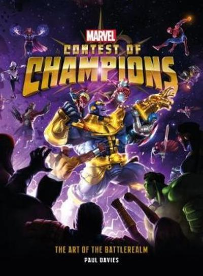 Marvel Contest of Champions: The Art of the Battlerealm - Paul Davies