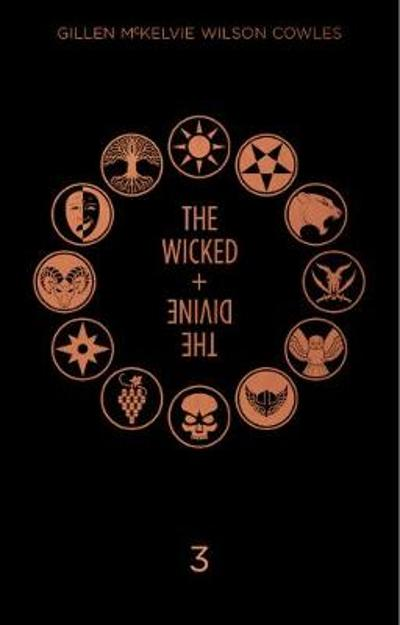 The Wicked + The Divine Deluxe Edition: Year Three - Kieron Gillen