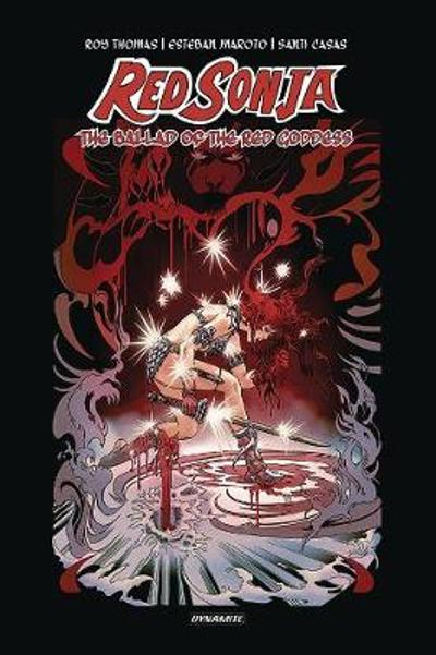 Red Sonja: The Ballad of the Red Goddess HC - Roy Thomas