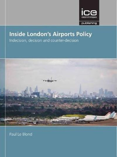 Inside London's Airports Policy - Paul Le Blond