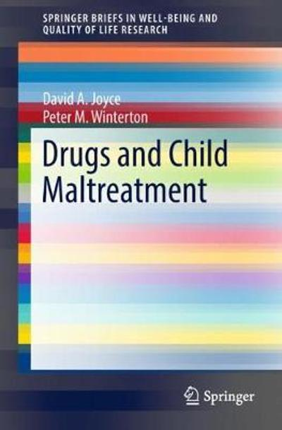 Drugs and Child Maltreatment - David A. Joyce