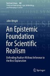 An Epistemic Foundation for Scientific Realism - John Wright