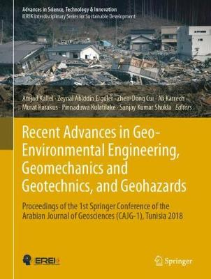 Recent Advances in Geo-Environmental Engineering, Geomechanics and Geotechnics, and Geohazards - Amjad Kallel