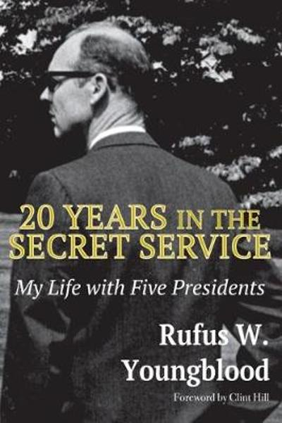 20 Years in the Secret Service - Rufus W. Youngblood
