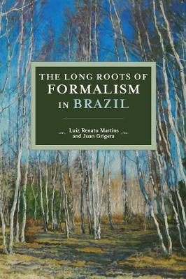 The Long Roots Of Formalism In Brazil - Luiz Renato Martins