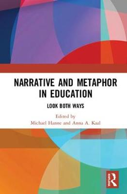 Narrative and Metaphor in Education - Michael Hanne