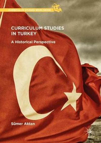Curriculum Studies in Turkey - Sumer Aktan
