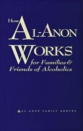 How Al-Anon Works For Families and Friends of Alcoholics - Hazelden Publishing
