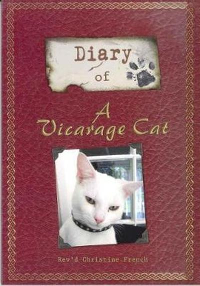 Diary of a Vicarage Cat - Rev'd Christine French