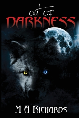 Out of Darkness - M A Richards