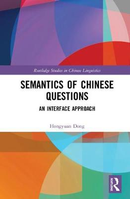 Semantics of Chinese Questions - Hongyuan Dong