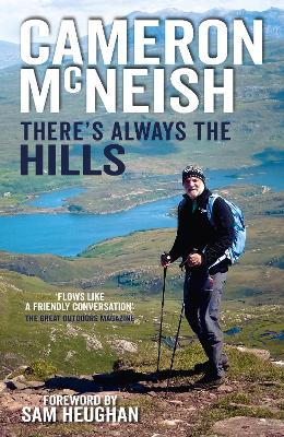 There's Always the Hills - Cameron McNeish