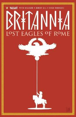 Britannia Volume 3: Lost Eagles of Rome - Peter Milligan