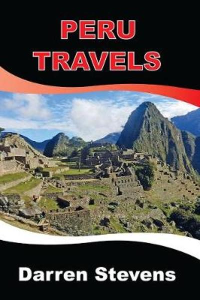 Peru Travels - Darren Stevens