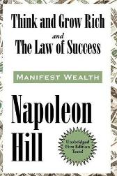 Think and Grow Rich and The Law of Success In Sixteen Lessons - Napoleon Hill