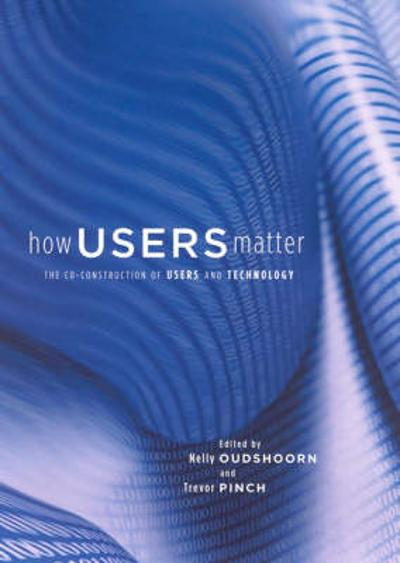 How Users Matter - Nelly Oudshoorn