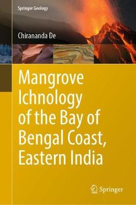 Mangrove Ichnology of the Bay of Bengal Coast, Eastern India - Chirananda De