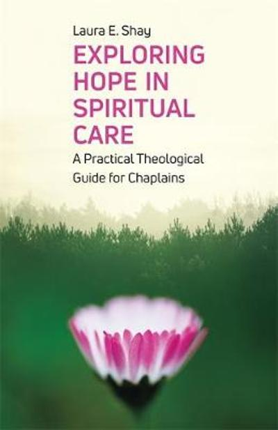Exploring Hope in Spiritual Care - Laura Shay