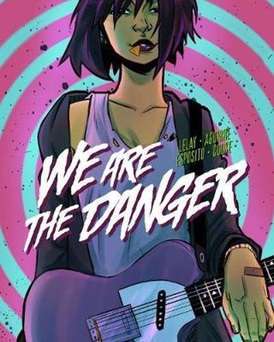We Are The Danger - Fabian Lelay