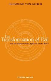 The Transformation of Evil and the Subterranean Spheres of the Earth - Sigismund Von Gleich Matthew Barton