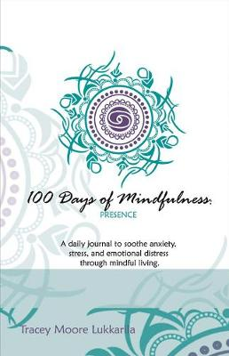 100 Days of Mindfulness - Presence - Tracey Moore Lukkarila