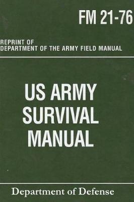 US Army Survival Manual - Department Of Defense
