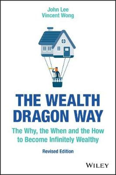 The Wealth Dragon Way - John Lee