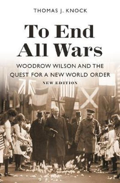 To End All Wars, New Edition - Thomas Knock
