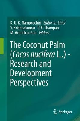The Coconut Palm (Cocos nucifera L.) - Research and Development Perspectives - K. U. K. Nampoothiri