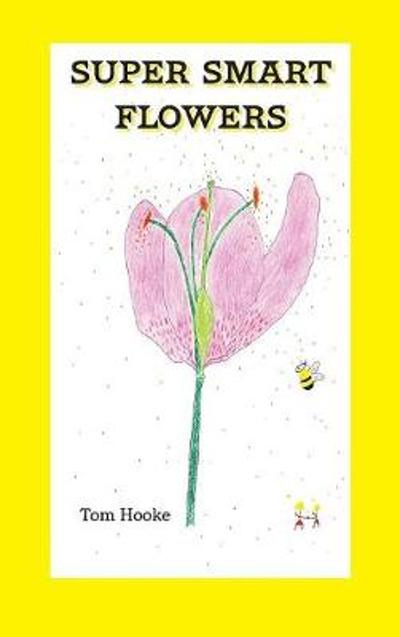Super Smart Flowers - Tom Hooke