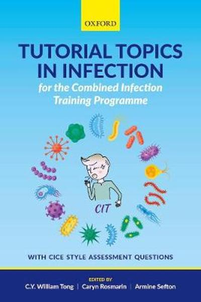 Tutorial Topics in Infection for the Combined Infection Training Programme - Cheuk Yan William Tong