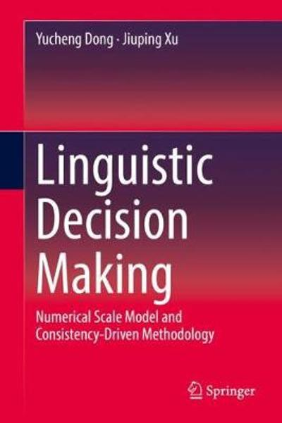Linguistic Decision Making - Yucheng Dong
