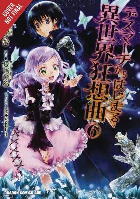 Death March to the Parallel World Rhapsody, Vol. 6 (manga) - Hiro Ainana