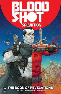 Bloodshot Salvation Volume 3: The Book of Revelations - Jeff Lemire