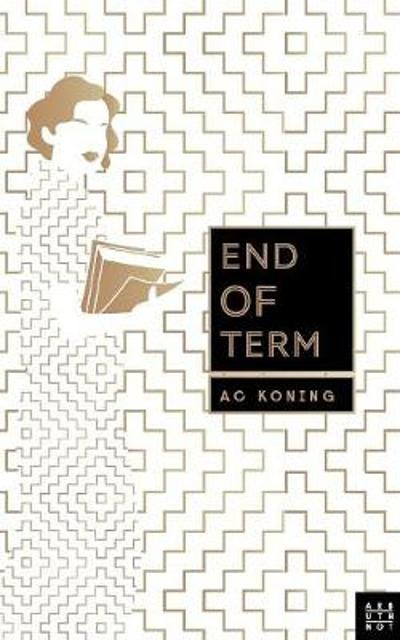 End of Term - A C Koning