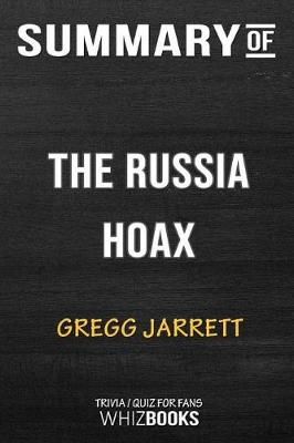 Summary of the Russia Hoax - Whizbooks