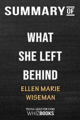 Summary of What She Left Behind - Whizbooks