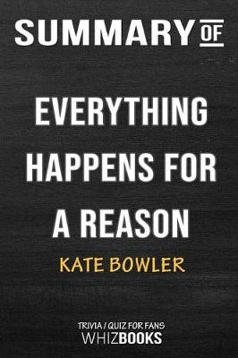 Summary of Everything Happens for a Reason - Whizbooks