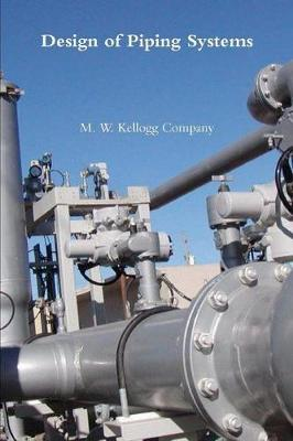 Design of Piping Systems - M W Kellogg Company