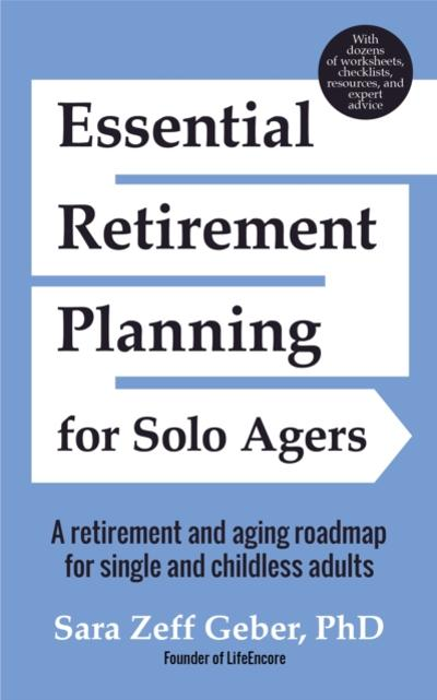 Essential Retirement Planning for Solo Agers - Sara Geber