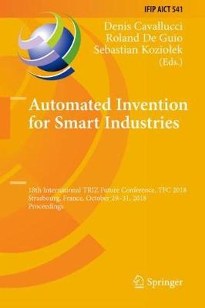 Automated Invention for Smart Industries - Denis Cavallucci