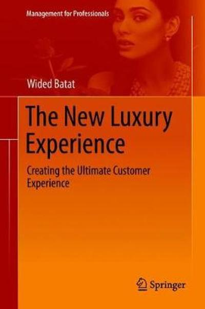 The New Luxury Experience - Wided Batat