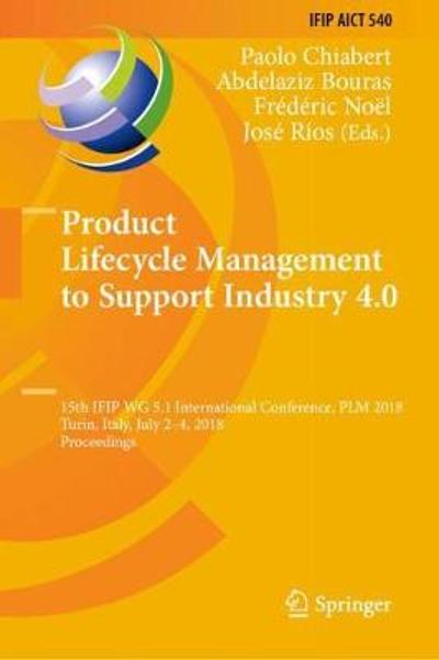 Product Lifecycle Management to Support Industry 4.0 - Paolo Chiabert